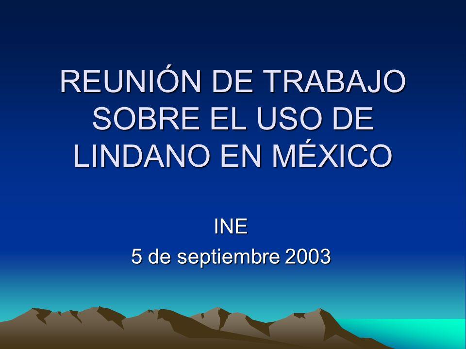 REUNIÓN DE TRABAJO SOBRE EL USO DE LINDANO EN MÉXICO