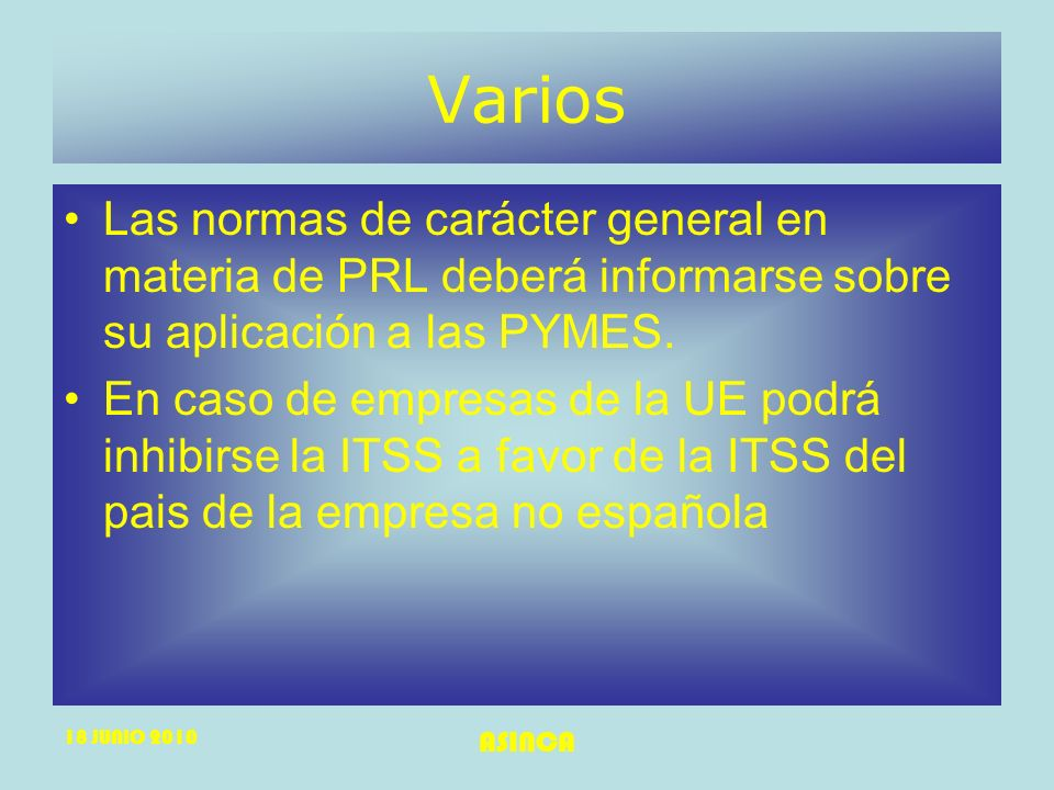 Varios Las normas de carácter general en materia de PRL deberá informarse sobre su aplicación a las PYMES.