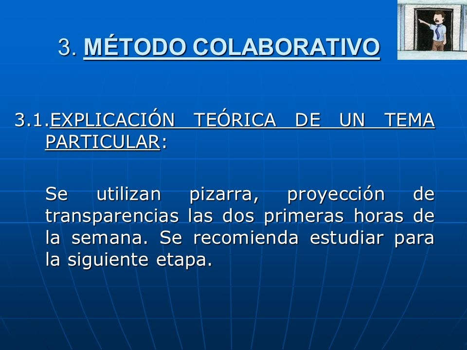 3. MÉTODO COLABORATIVO 3.1.EXPLICACIÓN TEÓRICA DE UN TEMA PARTICULAR:
