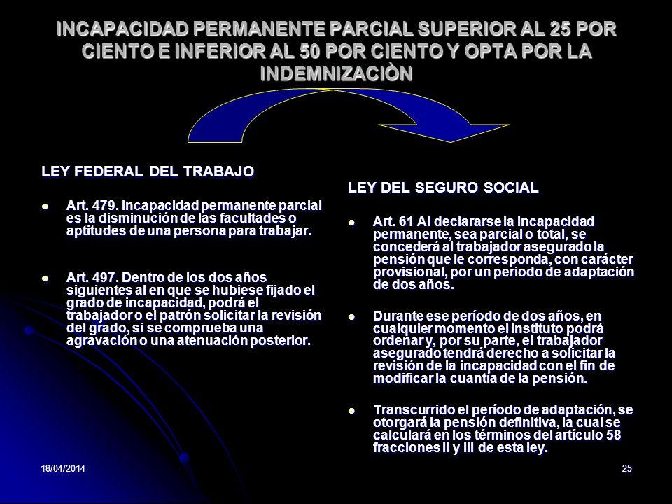 INCAPACIDAD PERMANENTE PARCIAL SUPERIOR AL 25 POR CIENTO E INFERIOR AL 50 POR CIENTO Y OPTA POR LA INDEMNIZACIÒN