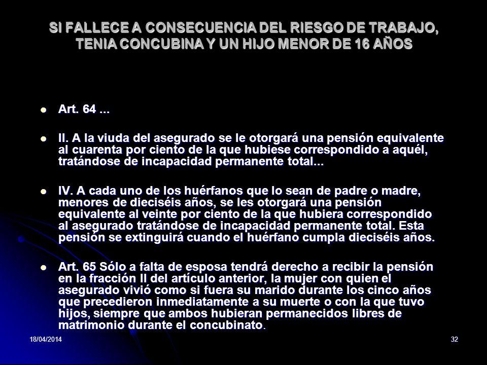SI FALLECE A CONSECUENCIA DEL RIESGO DE TRABAJO, TENIA CONCUBINA Y UN HIJO MENOR DE 16 AÑOS
