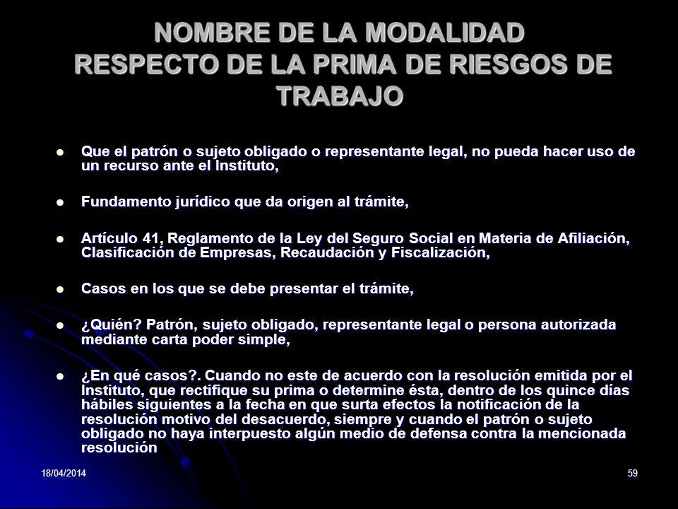 NOMBRE DE LA MODALIDAD RESPECTO DE LA PRIMA DE RIESGOS DE TRABAJO
