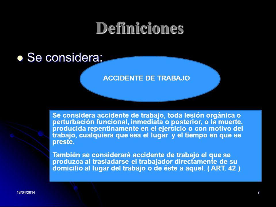 Definiciones Se considera: ACCIDENTE DE TRABAJO