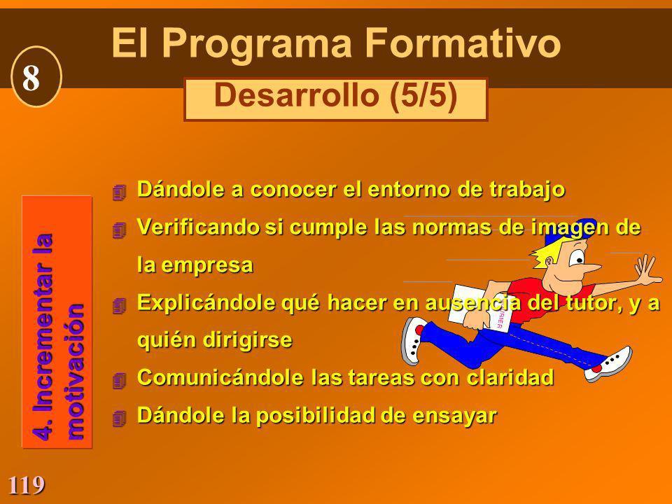 El Programa Formativo 8 Desarrollo (5/5) 4. Incrementar la motivación