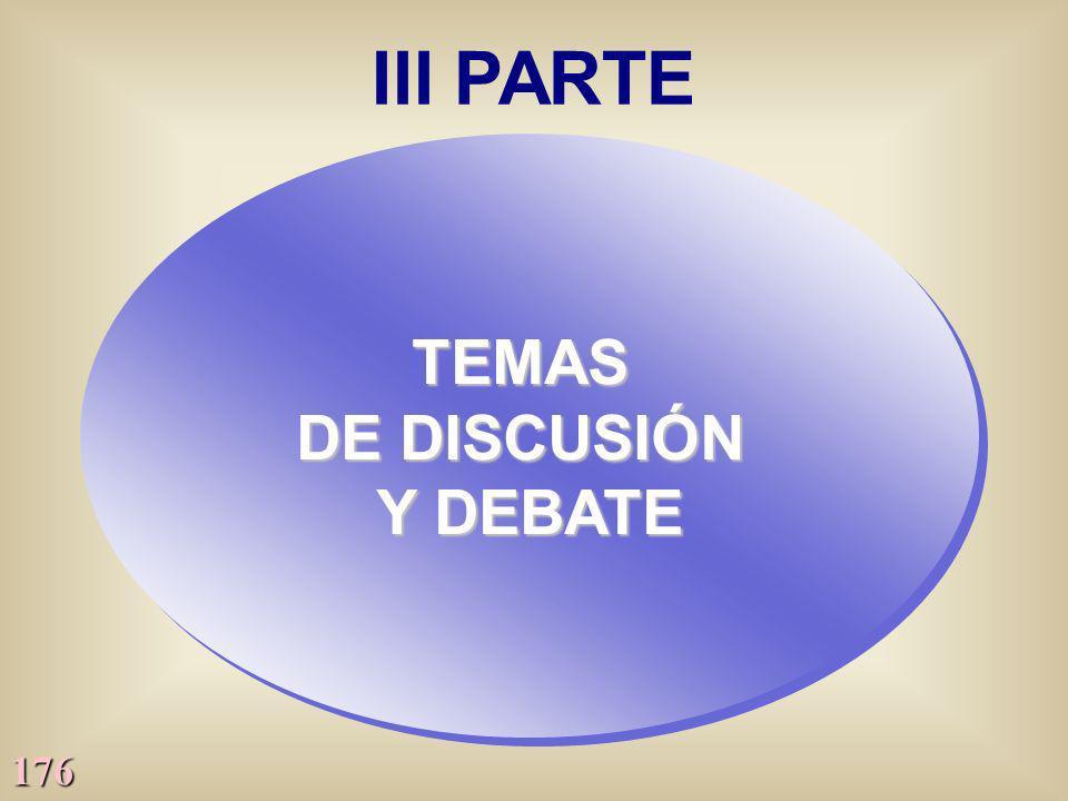 III PARTE TEMAS DE DISCUSIÓN Y DEBATE
