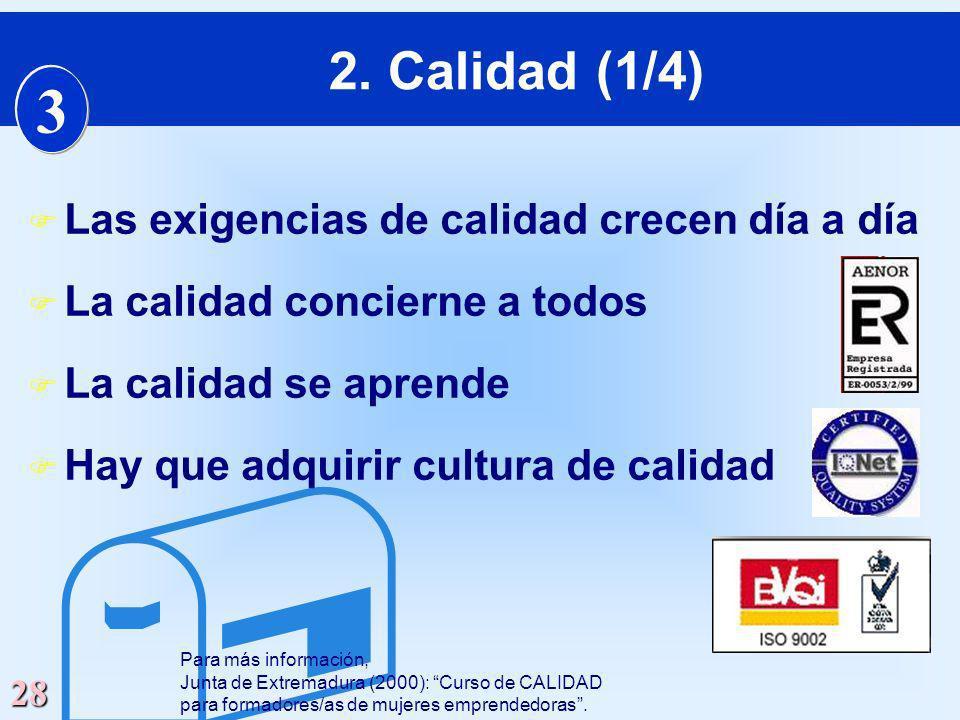  3 2. Calidad (1/4) Las exigencias de calidad crecen día a día