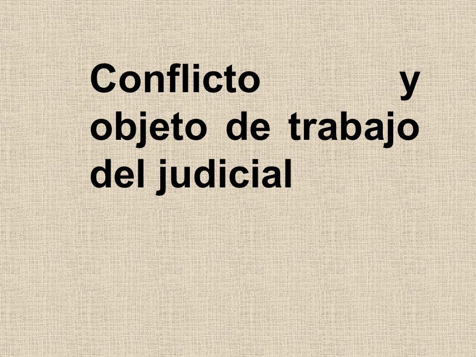 Conflicto y objeto de trabajo del judicial