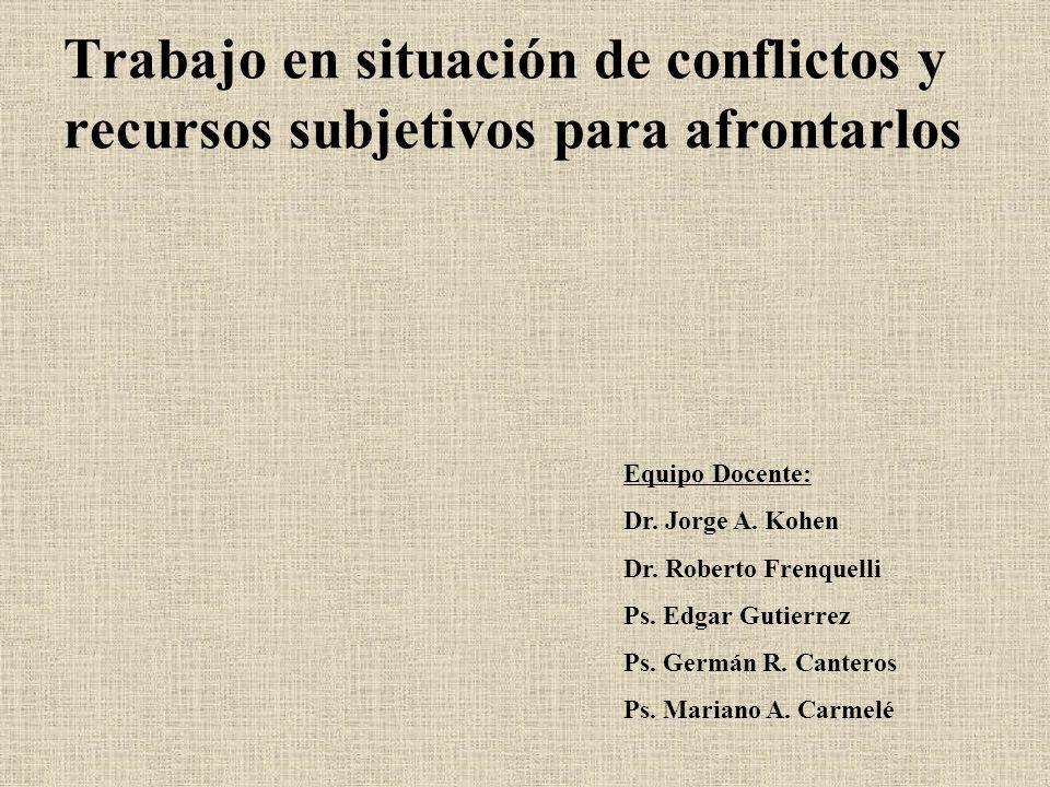 Trabajo en situación de conflictos y recursos subjetivos para afrontarlos