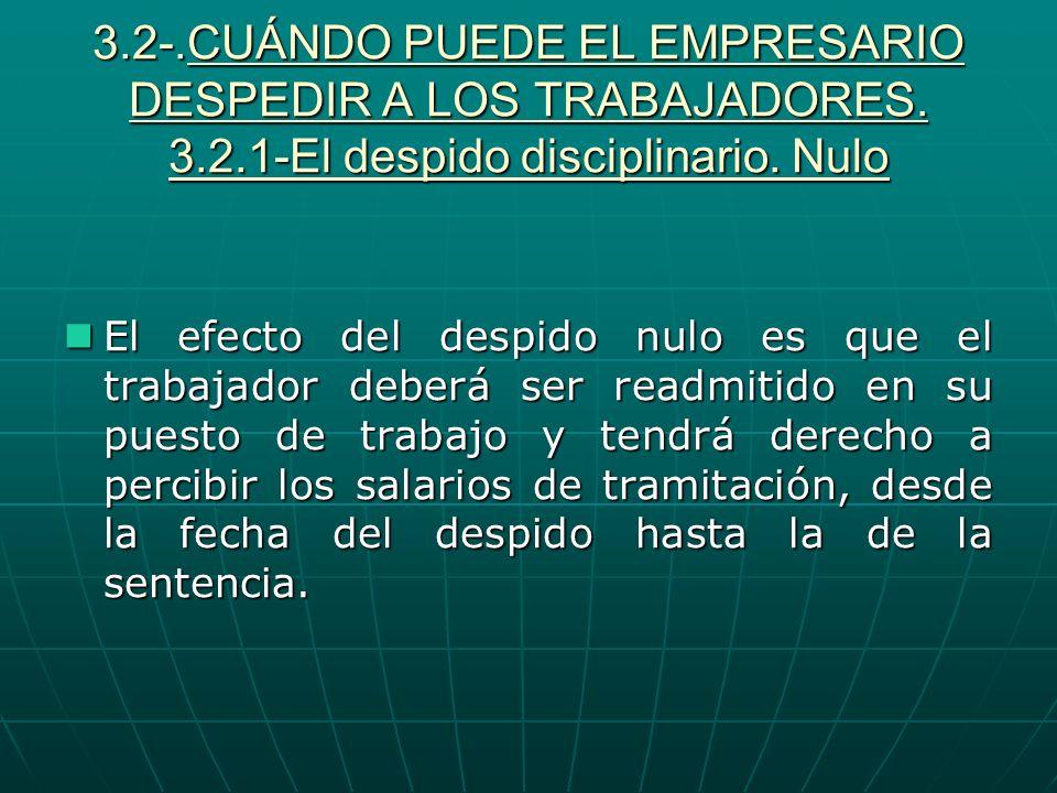 3. 2-. CUÁNDO PUEDE EL EMPRESARIO DESPEDIR A LOS TRABAJADORES. 3. 2
