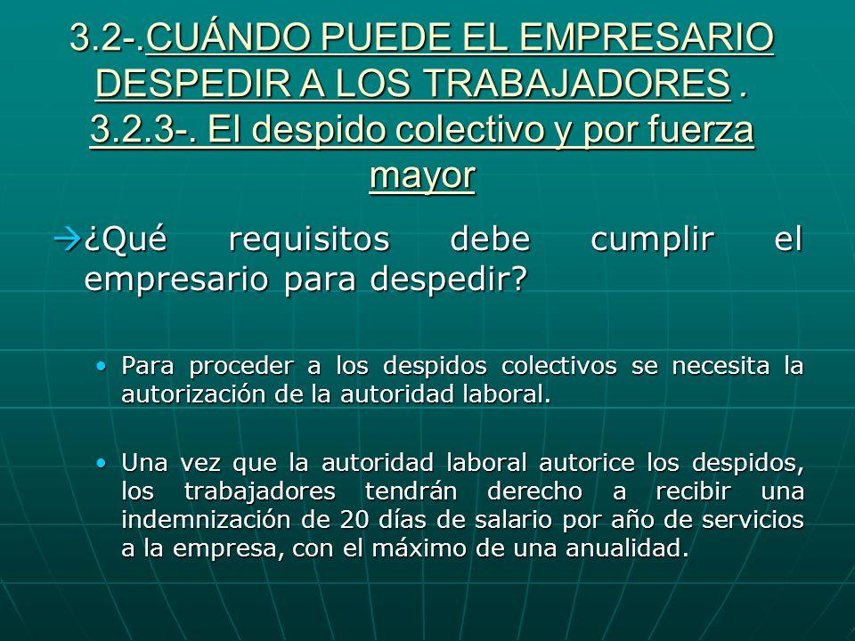 3.2-.CUÁNDO PUEDE EL EMPRESARIO DESPEDIR A LOS TRABAJADORES . 3.2.3-. El despido colectivo y por fuerza mayor