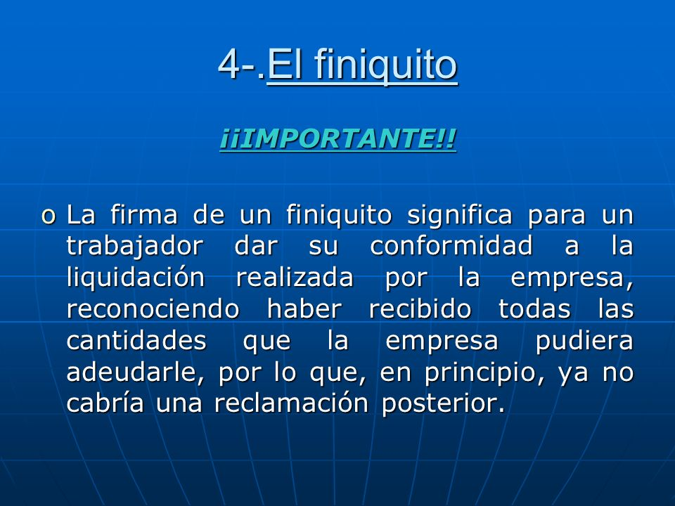 4-.El finiquito ¡¡IMPORTANTE!!