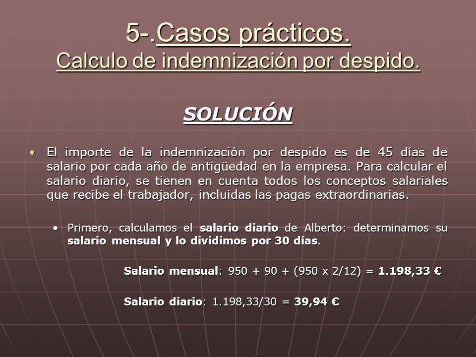 5-.Casos prácticos. Calculo de indemnización por despido.
