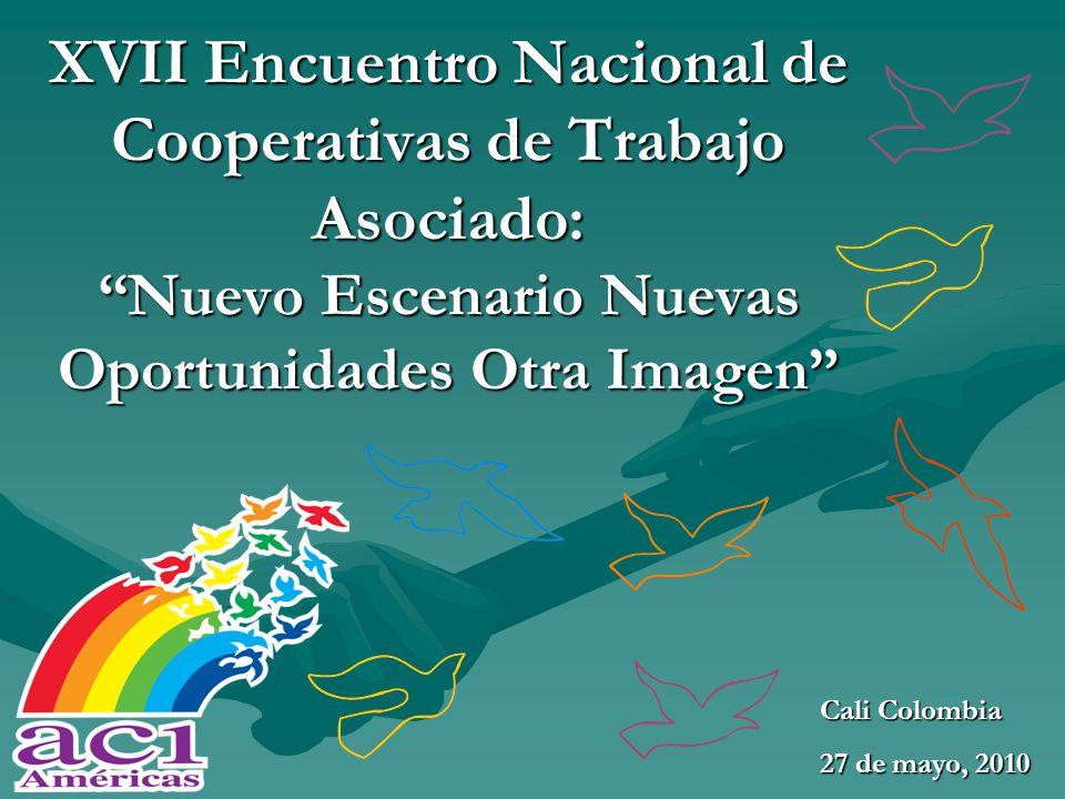 XVII Encuentro Nacional de Cooperativas de Trabajo Asociado: Nuevo Escenario Nuevas Oportunidades Otra Imagen