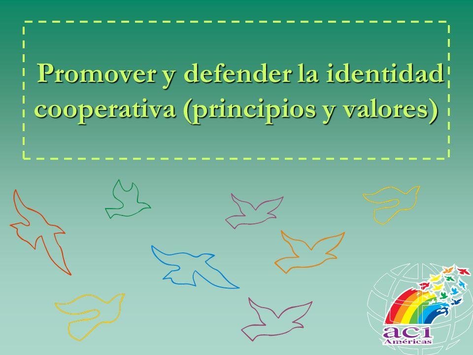 Promover y defender la identidad cooperativa (principios y valores)