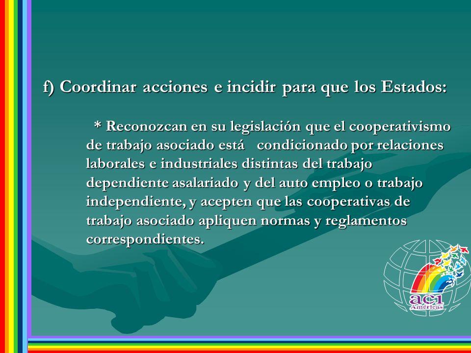 f) Coordinar acciones e incidir para que los Estados: