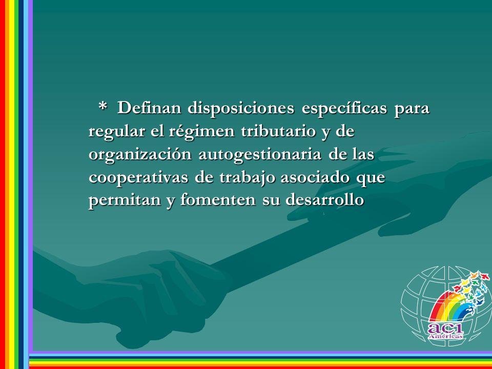 * Definan disposiciones específicas para regular el régimen tributario y de organización autogestionaria de las cooperativas de trabajo asociado que permitan y fomenten su desarrollo