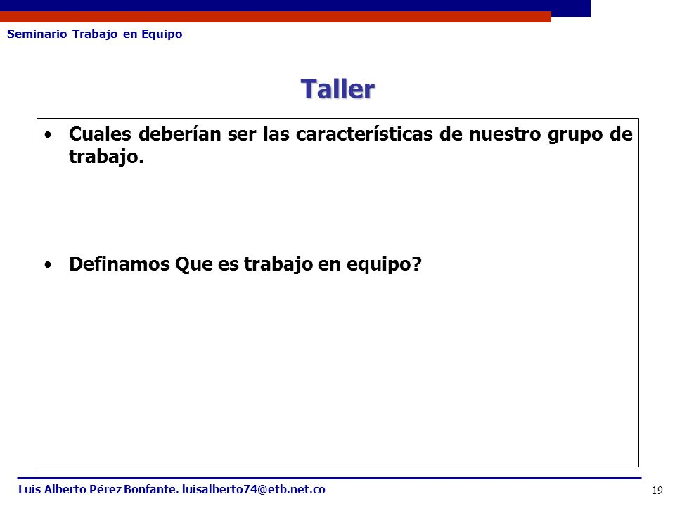 Taller Cuales deberían ser las características de nuestro grupo de trabajo.