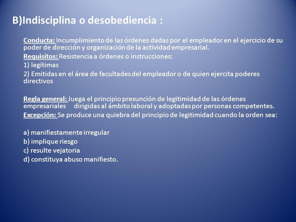 B)Indisciplina o desobediencia :
