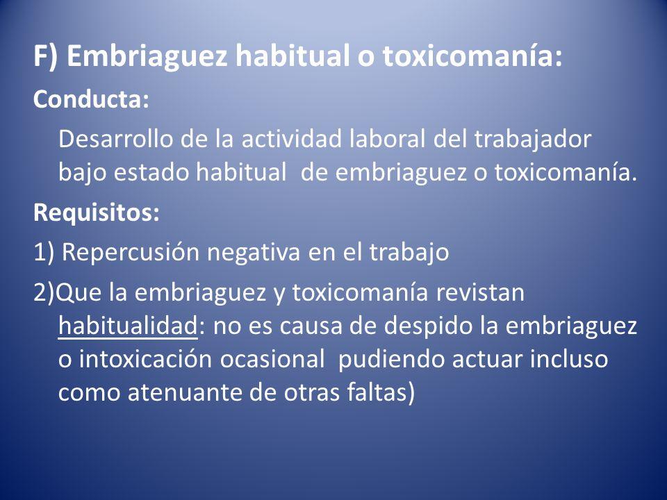 F) Embriaguez habitual o toxicomanía: