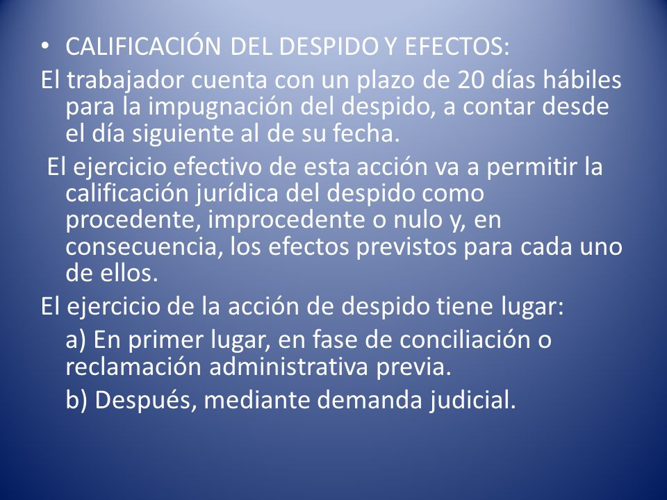 CALIFICACIÓN DEL DESPIDO Y EFECTOS: