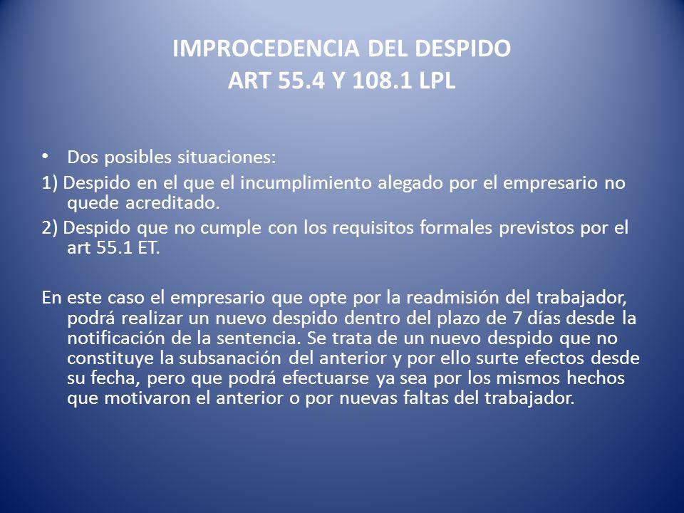 IMPROCEDENCIA DEL DESPIDO ART 55.4 Y 108.1 LPL