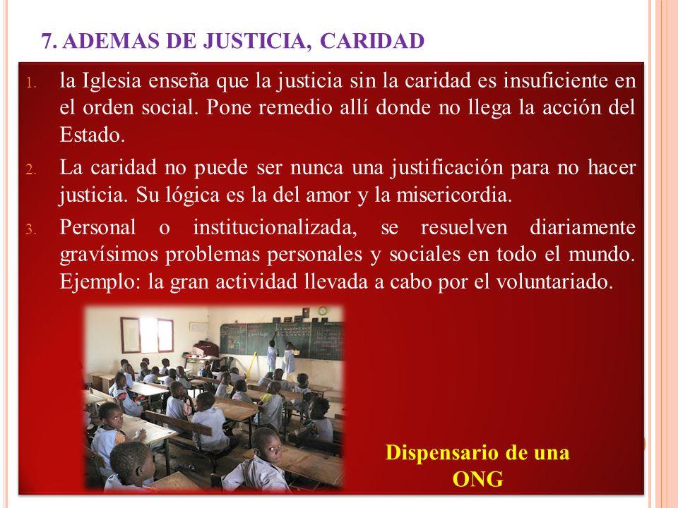 7. ADEMAS DE JUSTICIA, CARIDAD