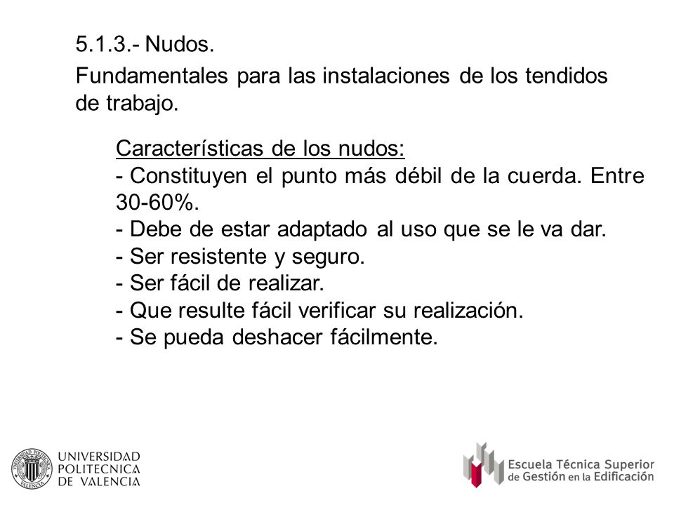 5.1.3.- Nudos. Fundamentales para las instalaciones de los tendidos de trabajo. Características de los nudos: