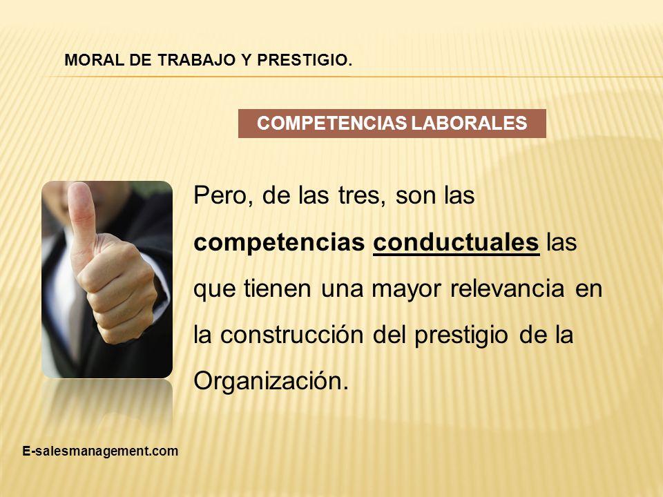 MORAL DE TRABAJO Y PRESTIGIO. COMPETENCIAS LABORALES