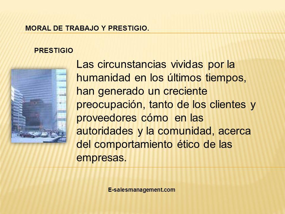 MORAL DE TRABAJO Y PRESTIGIO.