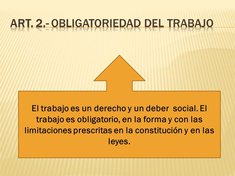 ART. 2.- OBLIGATORIEDAD DEL TRABAJO