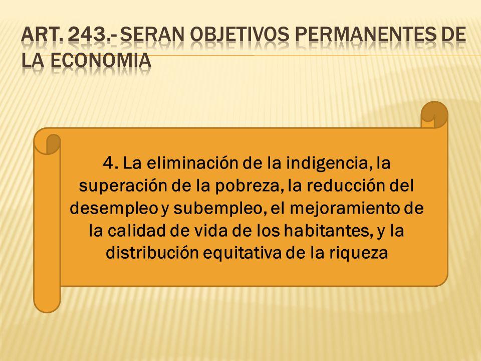 ART. 243.- SERAN OBJETIVOS PERMANENTES DE LA ECONOMIA