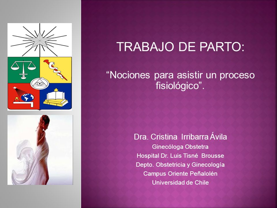 TRABAJO DE PARTO: Nociones para asistir un proceso fisiológico .
