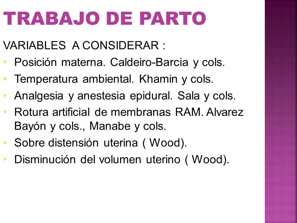 TRABAJO DE PARTO VARIABLES A CONSIDERAR :