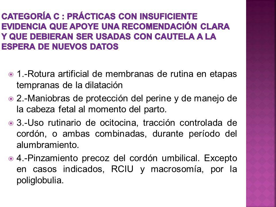 CATEGORÍA C : PRÁCTICAS CON INSUFICIENTE EVIDENCIA QUE APOYE UNA RECOMENDACIÓN CLARA Y QUE DEBIERAN SER USADAS CON CAUTELA A LA ESPERA DE NUEVOS DATOS