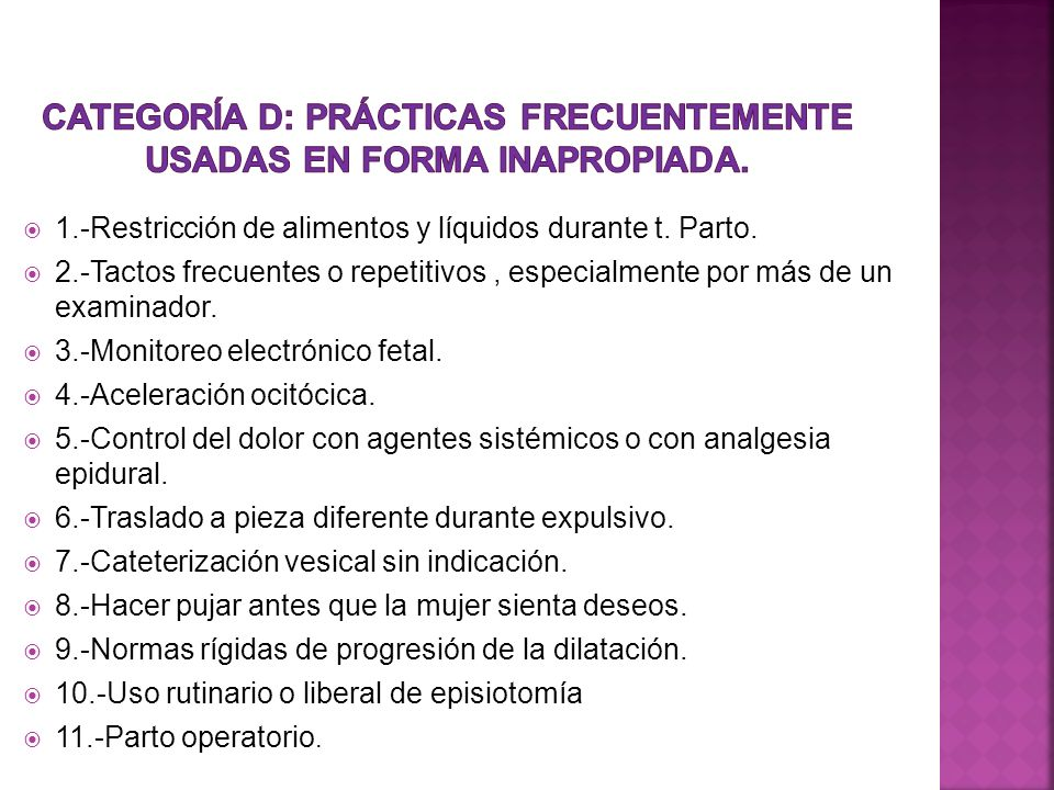 CATEGORÍA D: PRÁCTICAS FRECUENTEMENTE USADAS EN FORMA INAPROPIADA.