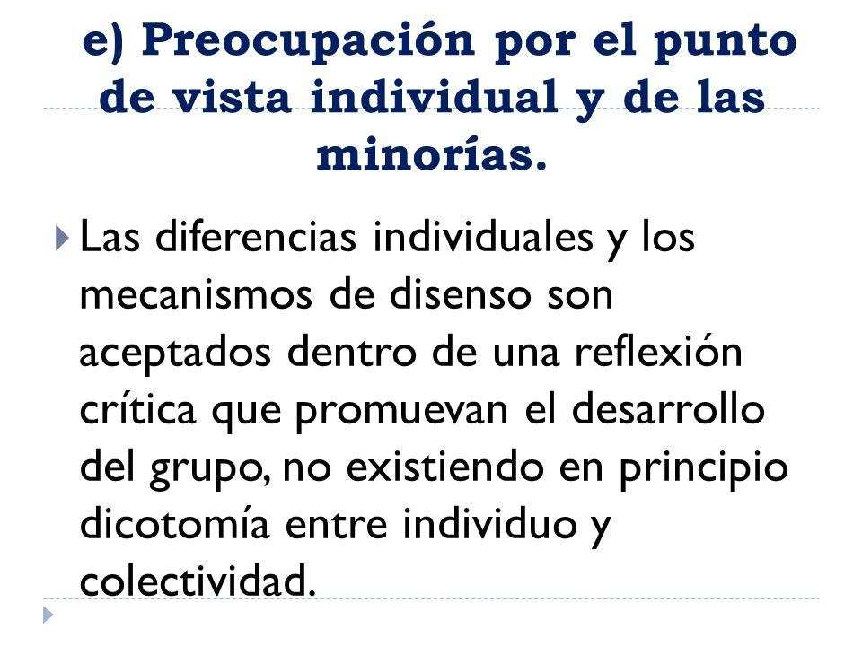 e) Preocupación por el punto de vista individual y de las minorías.