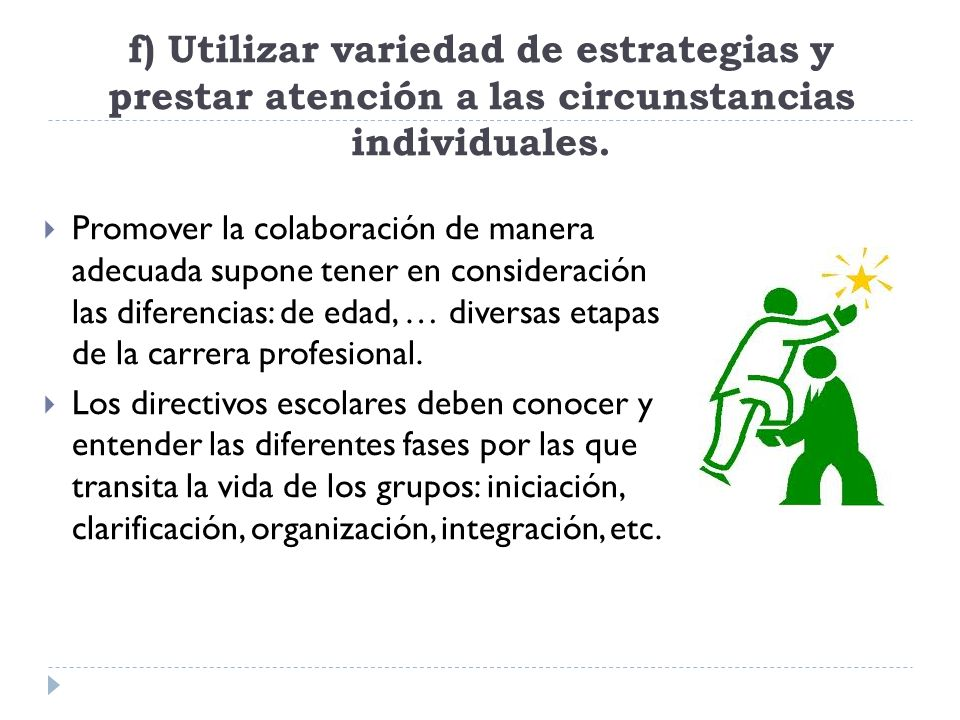 f) Utilizar variedad de estrategias y prestar atención a las circunstancias individuales.
