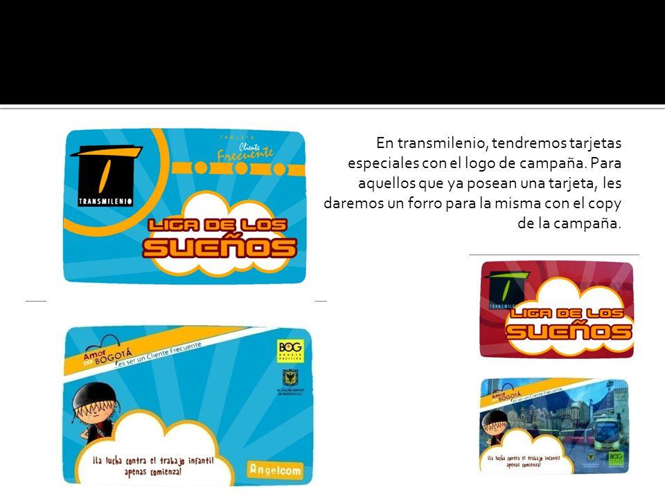 En transmilenio, tendremos tarjetas especiales con el logo de campaña