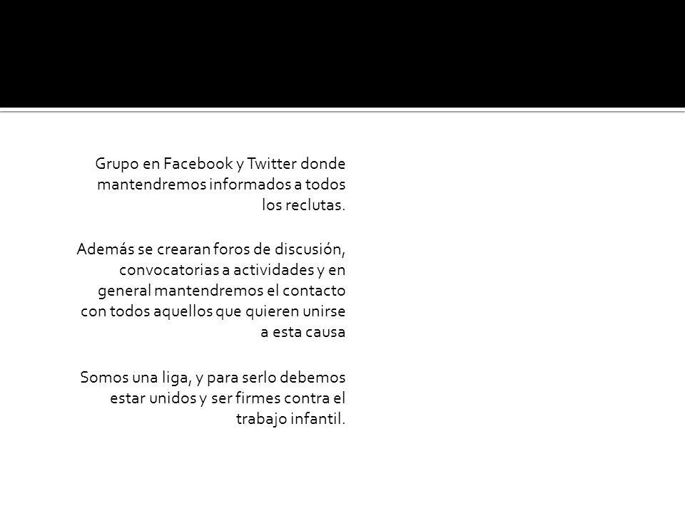 Grupo en Facebook y Twitter donde mantendremos informados a todos los reclutas.