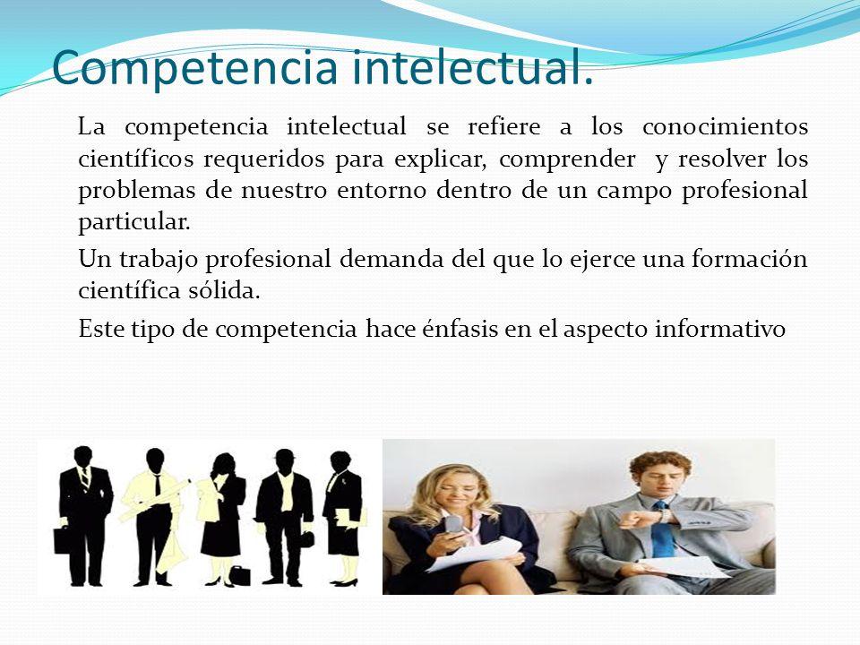 Competencia intelectual.