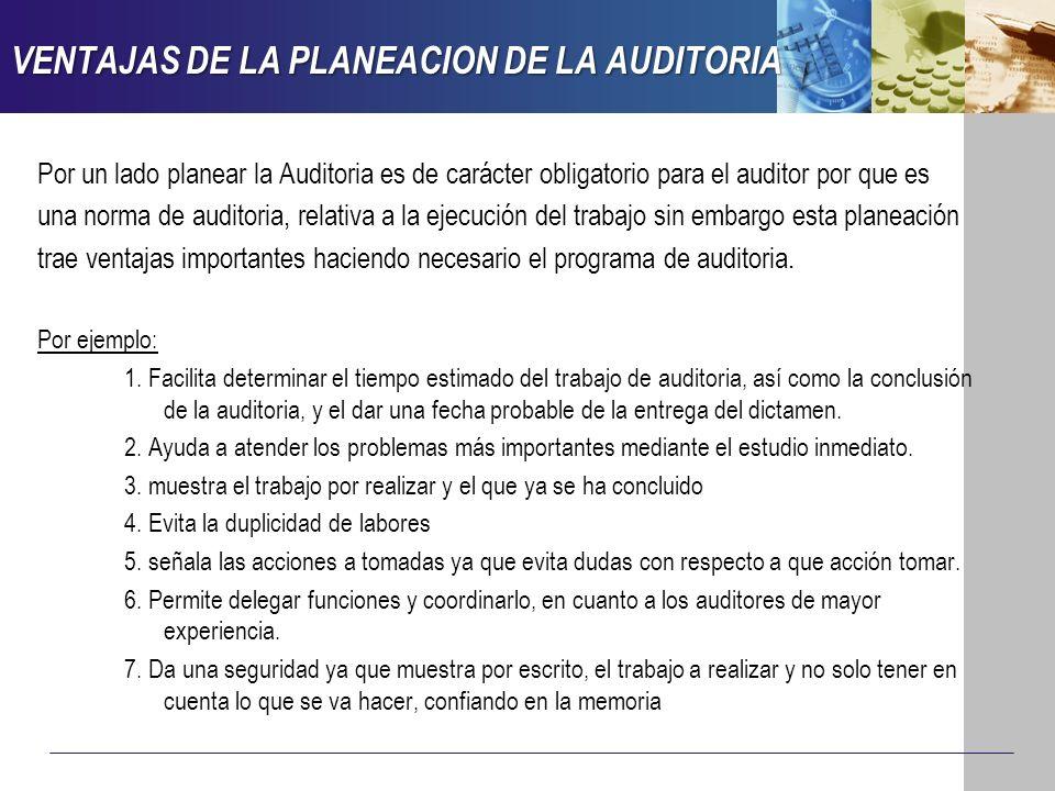 VENTAJAS DE LA PLANEACION DE LA AUDITORIA