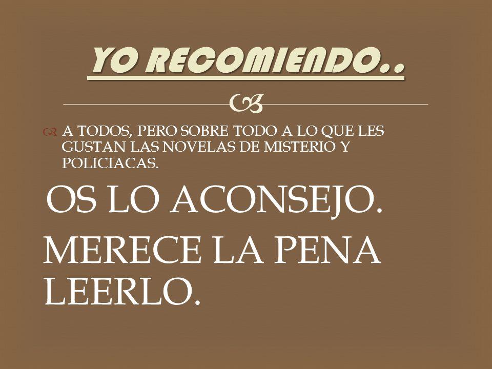 MERECE LA PENA LEERLO. YO RECOMIENDO..