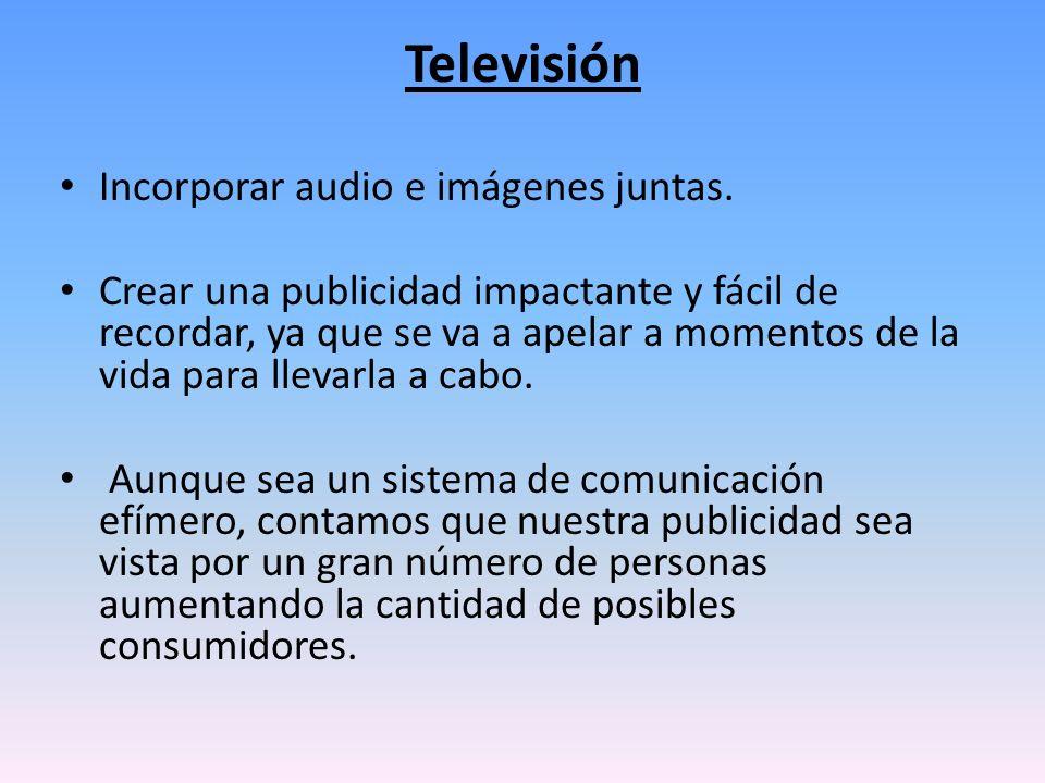 Televisión Incorporar audio e imágenes juntas.
