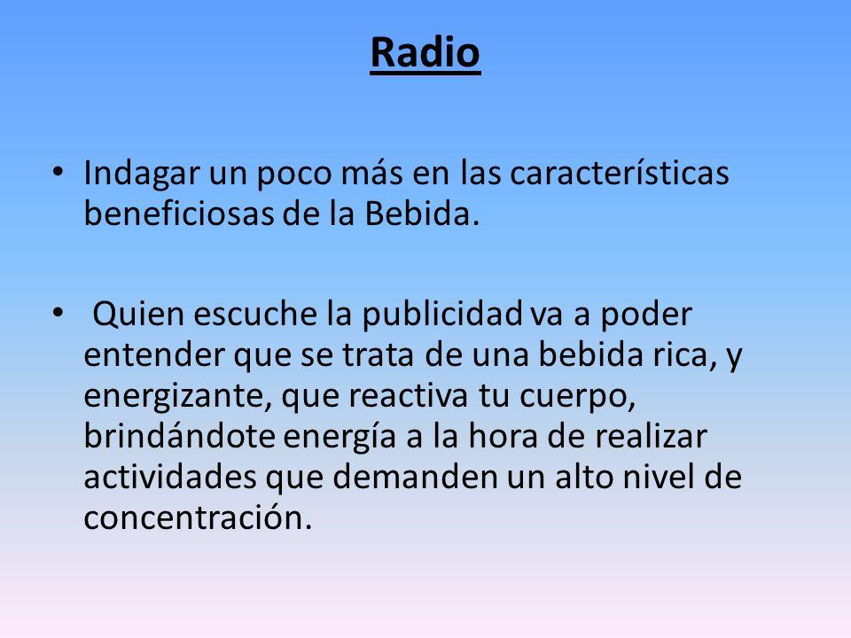 Radio Indagar un poco más en las características beneficiosas de la Bebida.