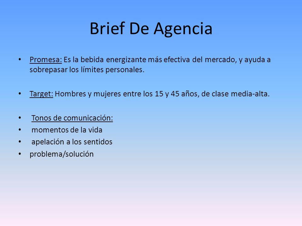 Brief De AgenciaPromesa: Es la bebida energizante más efectiva del mercado, y ayuda a sobrepasar los límites personales.
