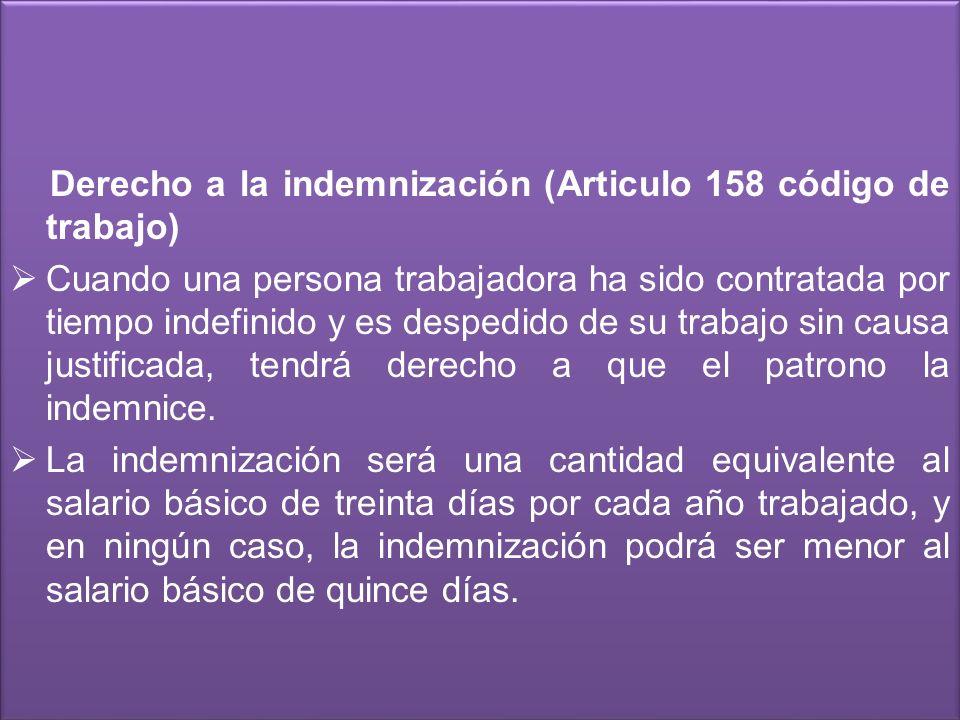 Derecho a la indemnización (Articulo 158 código de trabajo)