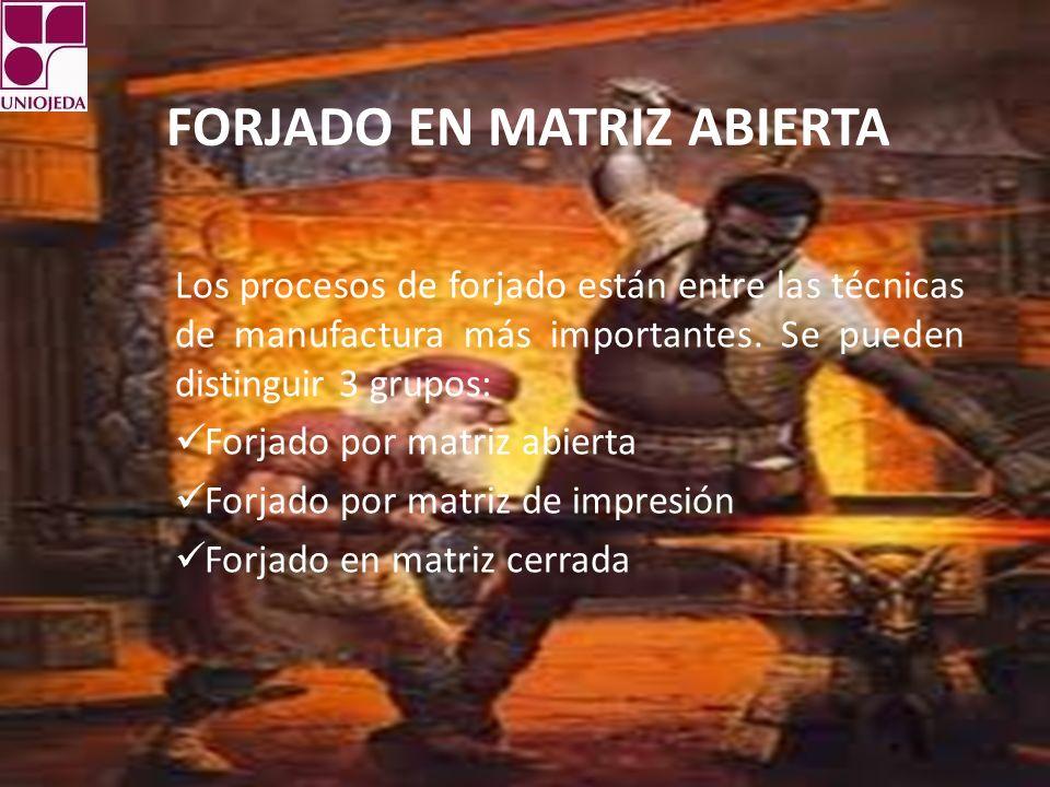 FORJADO EN MATRIZ ABIERTA