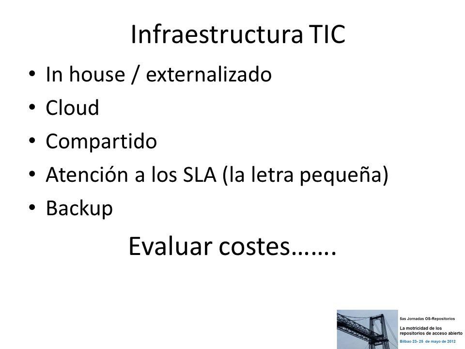 Infraestructura TIC Evaluar costes……. In house / externalizado Cloud