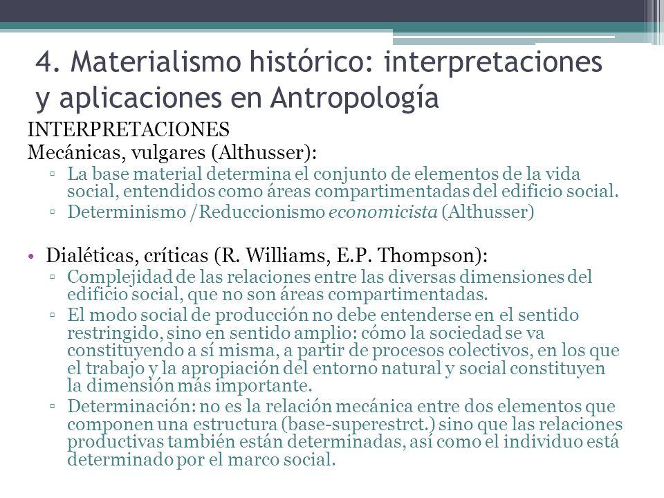 4. Materialismo histórico: interpretaciones y aplicaciones en Antropología