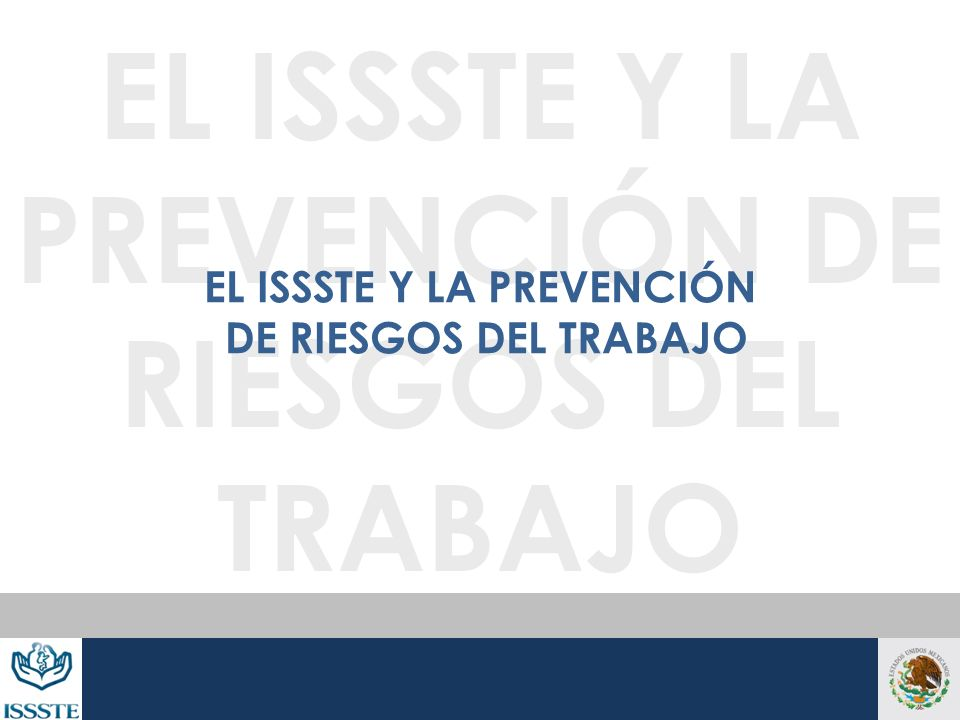 EL ISSSTE Y LA PREVENCIÓN DE RIESGOS DEL TRABAJO